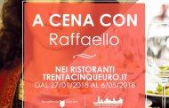 Grazie a Raffaello 70 cene gratis nei ristoranti 35.it
