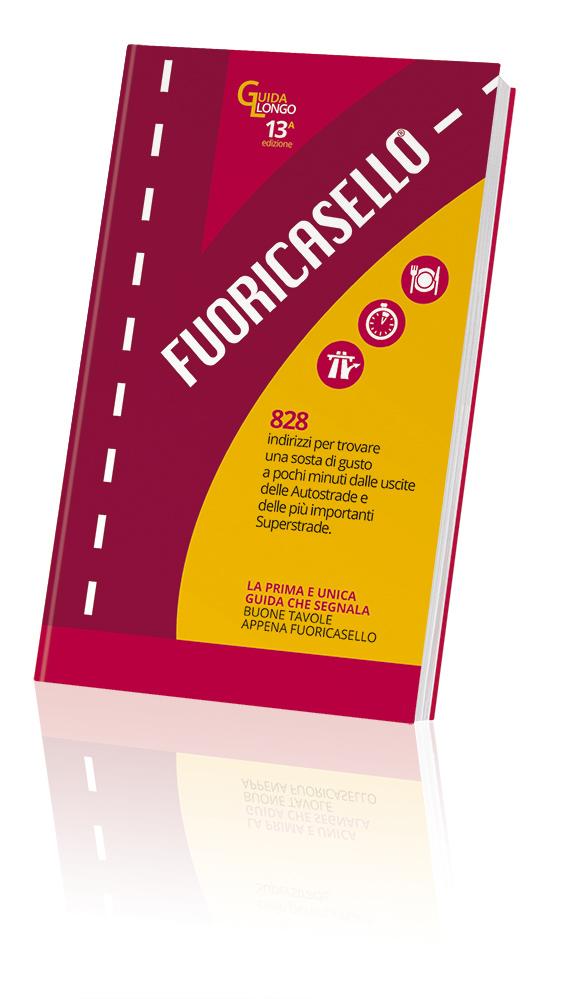 Fuoricasello, una Guida preziosa per uscite enogastronomiche dai caselli autostradali.